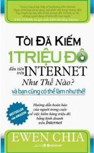 Book Cover: Tôi Đã Kiếm 1 Triệu Đô Đầu Tiên Trên Internet Như Thế Nào