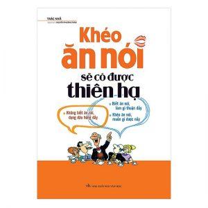 Book Cover: Khéo Ăn Nói Sẽ Có Được Thiên Hạ
